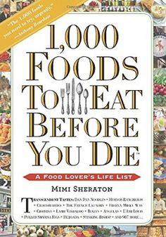 1000 Foods To Eat Before You Die A Food Lovers Life List 0 300x429.jpg