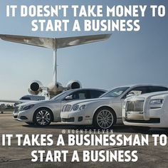 IT DOESN'T TAKE MONEY TO START A BUSINESS.. IT TAKES A BUSINESSMAN TO START A BUSINESS