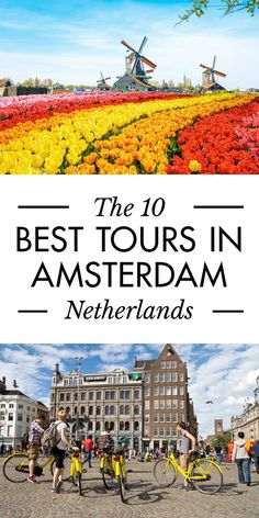Click pin to discover the best tours in Amsterdam, Netherlands actually worth paying for. - Best Things to Do in Amsterdam, Netherlands. #Amsterdam