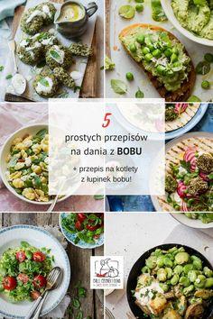 BÓB - przepisy na 5 prostych dań i pomysł na pyszne kotlety z łupinek bobu Vegetable Dishes, Chilli, Fresh Rolls, Pesto, Risotto, Good Food, Bob, Food And Drink, Mexican