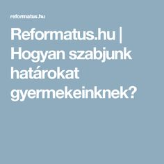 Reformatus.hu | Hogyan szabjunk határokat gyermekeinknek?