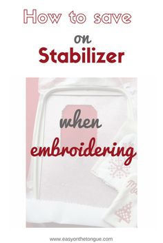 How to save on stabilizer when embroidering
