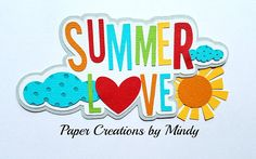 Mindy Summer Love vacation Title Premade paper piecing for scrapbook page album border die cut embellishment Scrapbook Titles, Scrapbook Stickers, Scrapbook Cards, Scrapbooking, Project Life Layouts, Summer Clipart, Chalk Ink, Cricut Cards, Journal Stickers