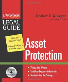 Asset Protection (Entrepreneur Magazine's Legal Guide) by Robert Klueger. $32.95. Edition - 1. Publication: March 18, 2008. Publisher: Entrepreneur Press; 1 edition (March 18, 2008)