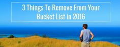3 Things To Remove From Your Bucket List in 2016 Learn To Dance, 3 Things, How To Remove, Bucket, Learning, Blog, Travel, Life, Viajes
