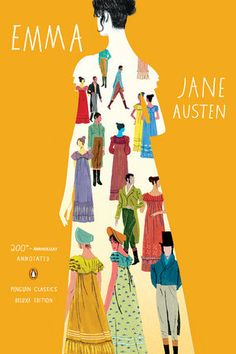 EMMA by Jane Austen -- The culmination of Jane Austen's genius, a sparkling comedy of love and marriage—now in a stunning 200th-anniversary Penguin Classics Deluxe Edition.