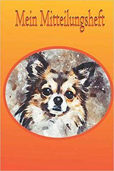 Mein Mitteilungsheft: Chihuahua Ein Mitteilungsheft, das der Kommunikation zwischen Lehrer-Eltern dient. Das Heft ist ein guter Helfer für die Lehrer-Eltern-Kommunikation. Helfer, Movie Posters, Movies, Art, Communication, Pet Dogs, Craft Art, Films, Film