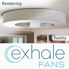 Exhale Fans - World's first truly bladeless ceiling ...