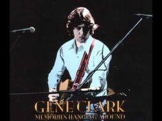 Gene Clark - Memories Hanging Around
