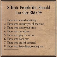 Toxic people There are many sources of negativity in our lives. Sometimes the circumstances are just far from perfect and we become unhappy and depressed, feeling like there is no way out of this downward spiral. Great Quotes, Quotes To Live By, Me Quotes, Motivational Quotes, Inspirational Quotes, Quotable Quotes, Girl Quotes, Daily Quotes, Cool Words