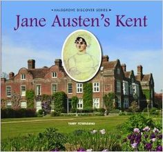 Jane Austen's Kent. By Terry Townsend.  Halsgrove, June 9, 2015. 144 p. (Halsgrove Discover Series) EA.