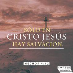 Hechos 4:12 Y en ningún otro hay salvación; porque no hay otro nombre bajo el cielo, dado a los hombres, en que podamos ser salvos.♔