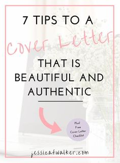 7 tips to a cover letter that is beautiful and authentic cover letters tips