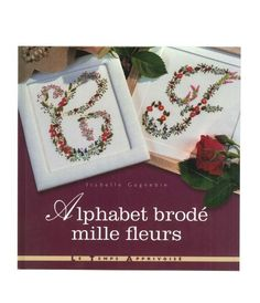 Alphabet brodé mille fleurs, http://www.amazon.fr/dp/2299000712/ref=cm_sw_r_pi_awdl_xs_5grSyb0HPMKH5