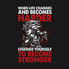 Check out this awesome 'when+life+changes+and+becomes+harder+change+yourself+to+come+s...' design on @TeePublic!