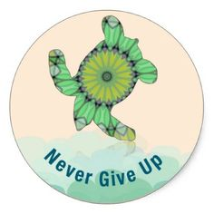 Never Give Up Classic Round Sticker - kids stickers gift idea diy decor birthday sticker children christmas gifts presents