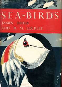 Sea Birds An Introduction to the Natural History of the Sea-Birds of the North Atlantic (New Naturalist Library No28, Fisher, James & Lockley, R M