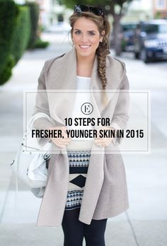 10 Steps to Fresher, Younger Skin in 2015 #theeverygirl