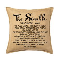 The South Pillow from Simply Southern!  Family, Sweet Tea, Friend Chicken, College Football, Front Porches is growin' up southern!