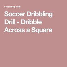 Soccer Dribbling Drill - Dribble Across a Square