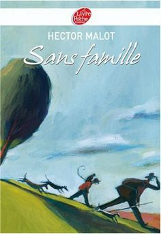 Sans famille de Hector Malot, http://www.amazon.fr/dp/2013224788/ref=cm_sw_r_pi_dp_-moLtb1GMRQED