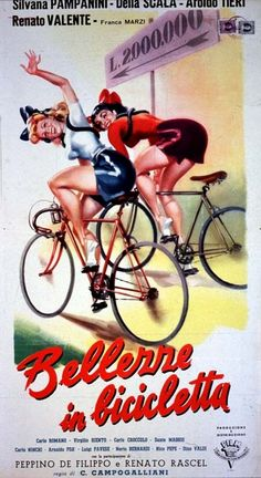 "Carlo Campogalliani's comedy ""Bellezze in bicicletta"" (Italian title: ""Beauties on bycicles""; 1951), starring Silvana Pampanini, Delia Scala and Franca Marzi."