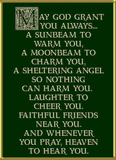 An Irish blessing-I think I will make something out of this. Great Quotes, Quotes To Live By, Inspirational Quotes, Time Quotes, Dog Quotes, Qoutes, Irish Quotes, Irish Sayings, Irish Blessing