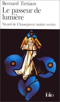 """Le passeur de lumière - Bernard Tirtiaux - """"«La lumière est diffuse», dit Rosal de Sainte-Croix au jeune Nivard de Chassepierre. «Elle est fugace, changeante, capricieuse. Elle a toutes les ruses. Jamais tu ne seras satisfait de ton ouvrage, si beau soit-il..."""""""