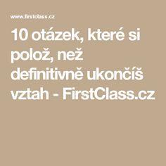 10 otázek, které si polož, než definitivně ukončíš vztah - FirstClass.cz