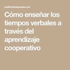 Cómo enseñar los tiempos verbales a través del aprendizaje cooperativo Cooperative Learning, App, Language, Classroom, Teacher, Math Equations, Writing, Shopping, Blue Prints