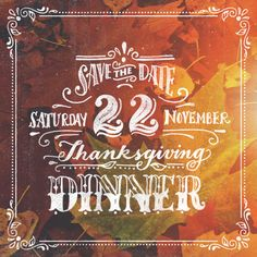 #CMAwesomeAutumn Entry from Ornaments of Grace in the Creative Market Awesome Autumn Design Contest - A little save the date for a early holiday dinner, using Autumn Pack (free good - http://crtv.mk/jkKR) and SwiftType (http://crtv.mk/hklz) God Bless! #MadeWithCreativeMarket