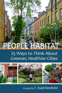 PEOPLE HABITAT: 25 Ways to Think about Greener, Healthier Cities