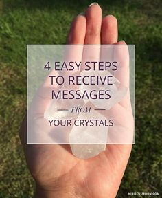 4 Easy Steps to Receive Messages from Your Crystals ~ Hibiscus Moon Crystal Academy http://hibiscusmooncrystalacademy.com/messages-from-crystals/