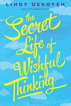 The Secret Life of Wishful Thinking by Lindy DeKoven http://www.amazon.com/dp/1477821392/ref=cm_sw_r_pi_dp_WpJEvb106GEZ3