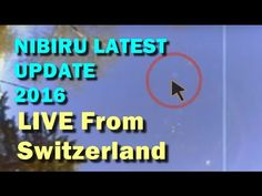 Nibiru Planet X 2016 Update | NIBIRU is getting Closer | LIVE From Switz...