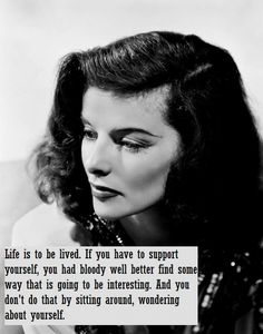 ~ Katharine Hepburn, actor