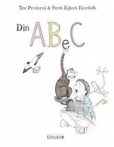 """Din ABeC"". Words by Tine Presterud, Illustrations by Sarah Egbert Eiersholt"