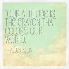 Attitude is the crayon...