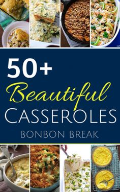 50+ Beautiful Casserole Recipes - so many of our favorites in ONE place!