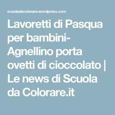 Lavoretti di Pasqua per bambini- Agnellino porta ovetti di cioccolato | Le news di Scuola da Colorare.it