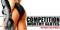 Bodybuilding.com - Competition Worthy Glutes: Get Glutes Like A Model.