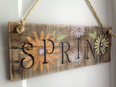 Home Decor and DIY: Distressed Natural Rustic Spring Hanging Sign with. Pallet Crafts, Pallet Art, Wooden Crafts, Pallet Signs, Painted Signs, Wooden Signs, Painted Wood, Wood Projects, Craft Projects