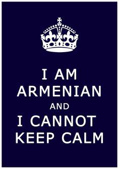 Keep Calm, I am Armenian!
