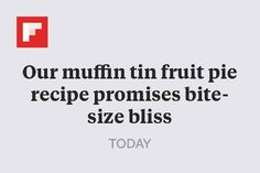 Our muffin tin fruit pie recipe promises bite-size bliss http://www.today.com/food/muffin-tin-fruit-pie-recipe-peach-or-apple-bite-size-t34546
