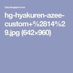 hg-hyakuren-azee-custom+%2814%29.jpg (642×960)