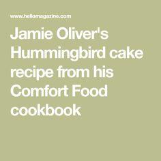 Jamie Oliver's Hummingbird cake recipe from his Comfort Food cookbook Drip Cake Recipes, Hummingbird Cake Recipes, Drip Cakes, Jamie Oliver, Food, Kitchens, Essen, Meals, Yemek