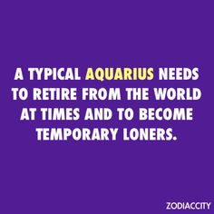 Can be a loner from time to time. Gives us a chance recharge!