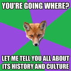 Anthropology Major Fox - Story of my life.