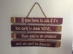 Multiple wine stave signs with fun sayings. Two separate sayings; one on three staves and one on fo Whiskey Barrel Table, Whiskey Barrel Furniture, Bourbon Barrel, Wine Barrels, Wine Cellar, Wine Craft, Craft Beer, Easy Wood Projects, Cnc Projects