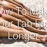 How To Make Your Tan Last Longer also a link in the article which tells you what foods to eat that can help make you tanned